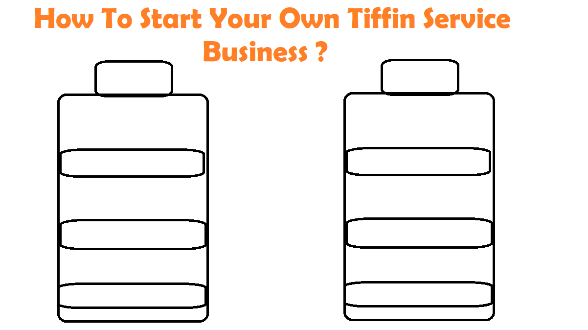 How To Start Your Own Tiffin Service Business